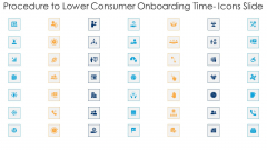 Procedure To Lower Consumer Onboarding Time Icons Slide Ppt Infographics Professional PDF