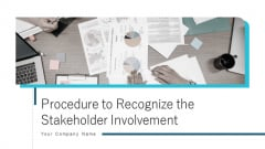 Procedure To Recognize The Stakeholder Involvement Ppt PowerPoint Presentation Complete With Slides