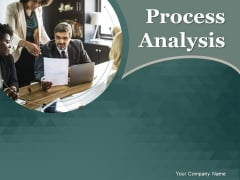 Process Analysis Ppt PowerPoint Presentation Complete Deck With Slides