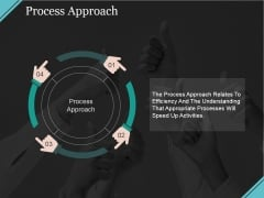 Process Approach Ppt PowerPoint Presentation Model Vector