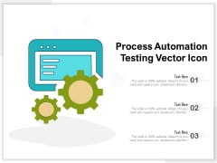 Process Automation Testing Vector Icon Ppt PowerPoint Presentation File Ideas PDF