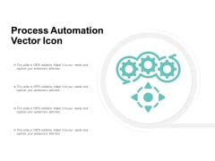 Process Automation Vector Icon Ppt PowerPoint Presentation Slides Diagrams