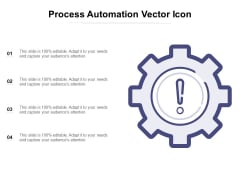 Process Automation Vector Icon Ppt PowerPoint Presentation Slides Inspiration PDF