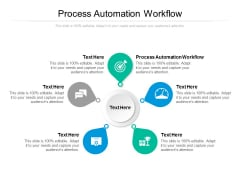 Process Automation Workflow Ppt PowerPoint Presentation Infographic Template Cpb