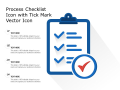 Process Checklist Icon With Tick Mark Vector Icon Ppt PowerPoint Presentation Gallery Deck PDF
