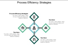 Process Efficiency Strategies Ppt Powerpoint Presentation Professional Visual Aids Cpb