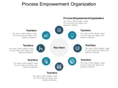 Process Empowerment Organization Ppt PowerPoint Presentation Slide Download Cpb