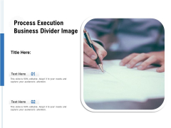 Process Execution Business Divider Image Ppt PowerPoint Presentation Icon File Formats PDF
