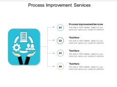 Process Improvement Services Ppt PowerPoint Presentation Ideas Graphics Cpb