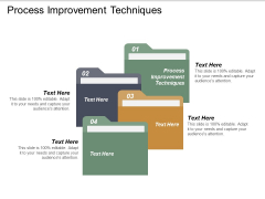 Process Improvement Techniques Ppt PowerPoint Presentation Model Guidelines Cpb