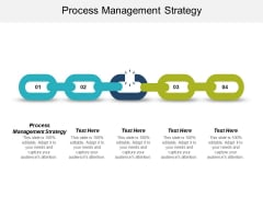 Process Management Strategy Ppt PowerPoint Presentation Icon Graphics Cpb