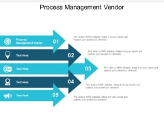 Process Management Vendor Ppt PowerPoint Presentation Icon Topics Cpb