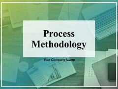 Process Methodology Ppt PowerPoint Presentation Complete Deck With Slides