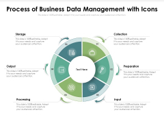 Process Of Business Data Management With Icons Ppt PowerPoint Presentation Summary Design Inspiration PDF