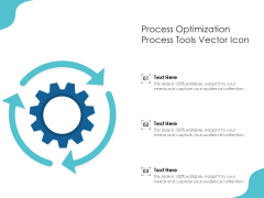 Process Optimization Process Tools Vector Icon Ppt PowerPoint Presentation Outline Graphic Images PDF