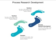 Process Research Development Ppt PowerPoint Presentation Infographics Background Images Cpb