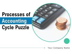 Processes Of Accounting Cycle Puzzle Circular Process Financial Ppt PowerPoint Presentation Complete Deck