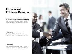 Procurement Efficiency Measures Ppt PowerPoint Presentation Layouts Outfit Cpb Pdf