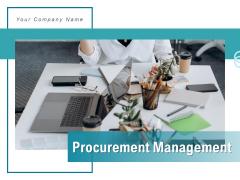 Procurement Management Process Management Ppt PowerPoint Presentation Complete Deck