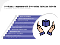 Product Assessment With Determine Selection Criteria Ppt PowerPoint Presentation Styles Layout