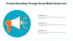 Product Branding Through Social Media Vector Icon Ppt Icon Show PDF