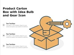 Product Carton Box With Idea Bulb And Gear Icon Ppt PowerPoint Presentation Icon Layouts PDF