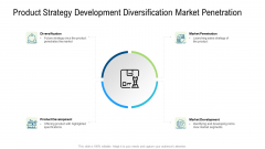 Product Commercialization Action Plan Product Strategy Development Diversification Market Penetration Ppt Gallery Designs Download PDF
