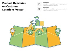 Product Deliveries On Customer Locations Vector Ppt PowerPoint Presentation Summary Designs PDF