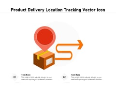 Product Delivery Location Tracking Vector Icon Ppt PowerPoint Presentation Inspiration Ideas PDF