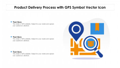 Product Delivery Process With GPS Symbol Vector Icon Ppt PowerPoint Presentation Gallery Background PDF