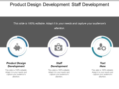 Product Design Development Staff Development Ppt PowerPoint Presentation Layouts Infographic Template