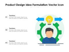 Product Design Idea Formulation Vector Icon Ppt PowerPoint Presentation File Slides PDF
