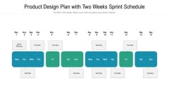 Product Design Plan With Two Weeks Sprint Schedule Ppt Infographic Template Sample PDF
