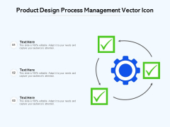 Product Design Process Management Vector Icon Ppt PowerPoint Presentation File Background Designs PDF