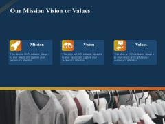 Product Distribution Sales And Marketing Channels Our Mission Vision Or Values Ppt Summary Infographic Template PDF