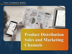 Product Distribution Sales And Marketing Channels Ppt PowerPoint Presentation Complete Deck With Slides