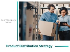Product Distribution Strategy Ppt PowerPoint Presentation Complete Deck With Slides