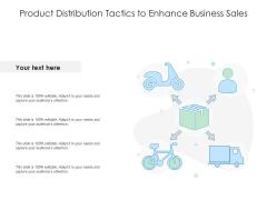 Product Distribution Tactics To Enhance Business Sales Ppt PowerPoint Presentation Slides Visuals PDF