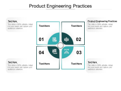 Product Engineering Practices Ppt PowerPoint Presentation Summary Templates Cpb Pdf