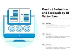 Product Evaluation And Feedback By UI Vector Icon Ppt PowerPoint Presentation File Format Ideas PDF