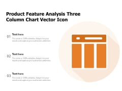 Product Feature Analysis Three Column Chart Vector Icon Ppt PowerPoint Presentation Infographics Graphics Example PDF