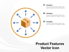 Product Features Vector Icon Ppt PowerPoint Presentation Infographics Clipart