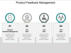 Product Feedback Management Ppt PowerPoint Presentation Show Influencers Cpb