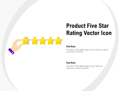 Product Five Star Rating Vector Icon Ppt PowerPoint Presentation Styles Topics