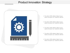 Product Innovation Strategy Ppt Powerpoint Presentation Gallery Graphics Design