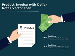 Product Invoice With Dollar Notes Vector Icon Ppt PowerPoint Presentation File Background Image PDF