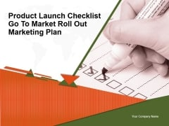Product Launch Checklist Go To Market Roll Out Marketing Plan Ppt PowerPoint Presentation Complete Deck With Slides