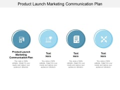 Product Launch Marketing Communication Plan Ppt PowerPoint Presentation Show Objects Cpb