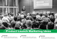 Product Launch Marketing Ideas Ppt PowerPoint Presentation Icon Layout