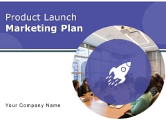 Product Launch Marketing Plan Ppt PowerPoint Presentation Complete Deck With Slides